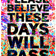 Mark Titchner, Please Believe These Days Will Pass, 2016. Courtesy flyingleaps